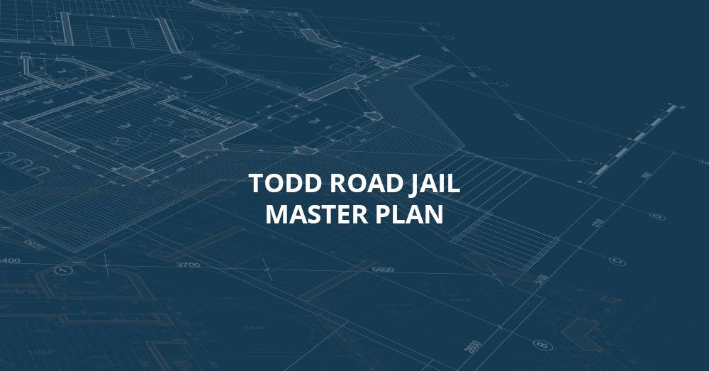 Todd Road Jail Master Plan
